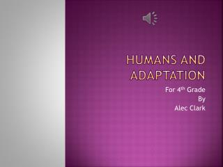 Humans and Adaptation
