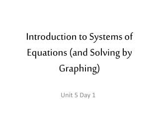 Introduction to Systems of Equations (and Solving by Graphing)
