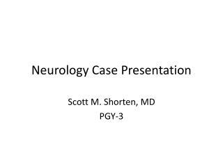 Neurology Case Presentation