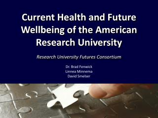 Current Health and Future Wellbeing of the American Research University