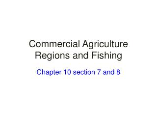 Commercial Agriculture Regions and Fishing