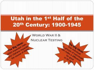 Utah in the 1 st  Half of the 20 th  Century: 1900-1945