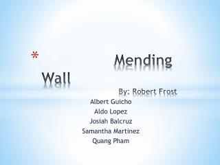 Mending Wall    By: Robert Frost
