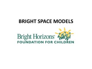 BRIGHT SPACE MODELS