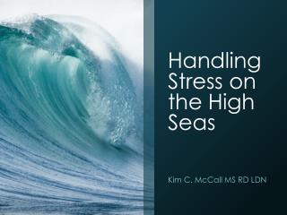 Handling Stress on the High Seas