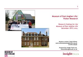 Museum of East Anglian Life: Visitor Research Research findings for the  Museum of East Anglian Life  December  2013  (