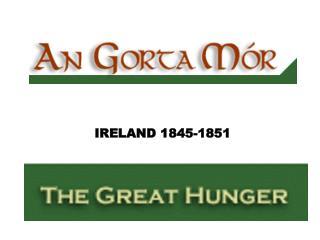 IRELAND 1845-1851