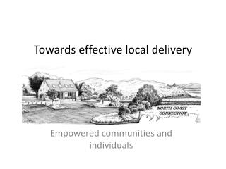 Towards effective local delivery