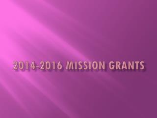 2014-2016 Mission Grants