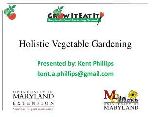 Holistic  V egetable Gardening