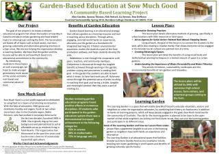 Garden-Based Education at Sow Much Good  A Community Based Learning Project  Alice Curchin, Ayanna Thomas, Nick  Neitze