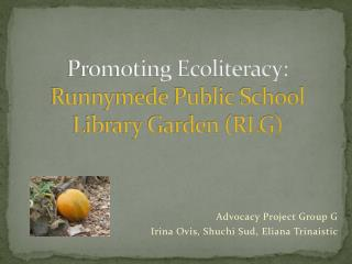 Promoting Ecoliteracy: Runnymede Public School Library Garden (RLG)