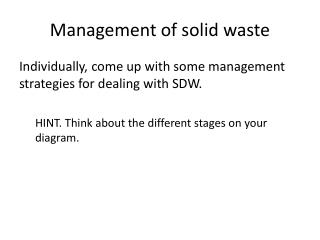 Management of solid waste