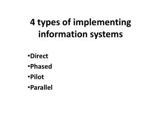 4 types of implementing information systems