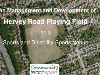 The Management and Development of Hervey Road Playing Field  as a  Sports and Disability Sports Venue