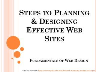 Steps to Planning  & Designing  Effective Web Sites