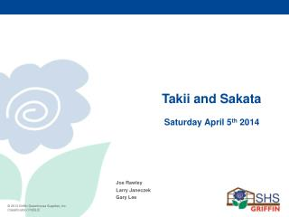Takii and Sakata  	 Saturday April 5 th  2014