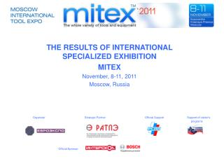 THE RESULTS OF INTERNATIONAL SPECIALIZED EXHIBITION MITEX November, 8-11,  201 1 Moscow, Russia