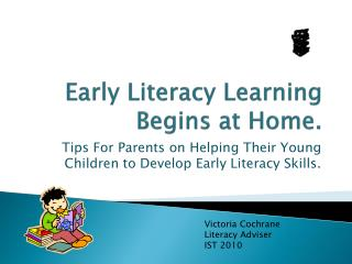 Early Literacy Learning Begins at Home.