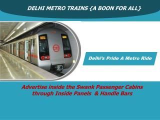DELHI METRO TRAINS {A BOON FOR ALL}