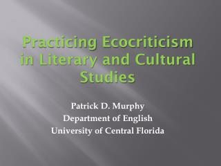 Patrick D. Murphy Department of English University of Central Florida