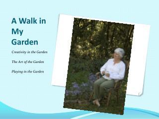 A Walk in My Garden