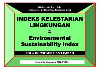 INDEKS KELESTARIAN LINGKUNGAN  = Environmental  Sustainability  Index