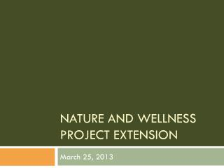 Nature and Wellness Project Extension