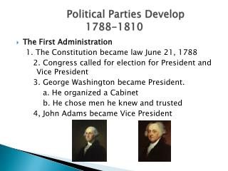 Political Parties Develop 1788-1810