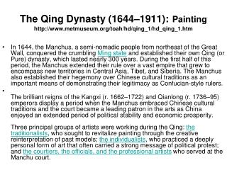 The Qing Dynasty (1644–1911): Painting http://www.metmuseum.org/toah/hd/qing_1/hd_qing_1.htm