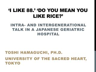 'I like 88.' 'Do you mean you like rice?'