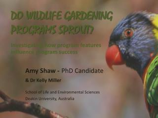 DO WILDLIFE GARDENING  PROGRAMS SPROUT?  Investigating how program features  influence program success