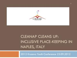 CleaNap cleans  up:  inclusive  place-keeping  in  Naples ,  Italy