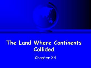 The Land Where Continents Collided