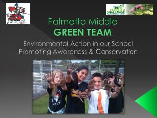 Palmetto Middle  GREEN TEAM