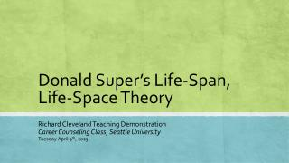 Donald Super�s Life-Span, Life-Space Theory