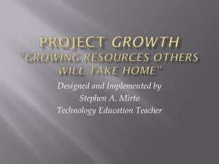 """Project  growth """"Growing resources others will take home"""""""