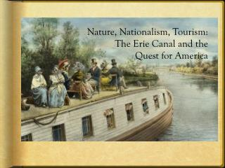 Nature, Nationalism, Tourism: The Erie Canal and the Quest for America