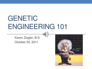 Genetic Engineering 101