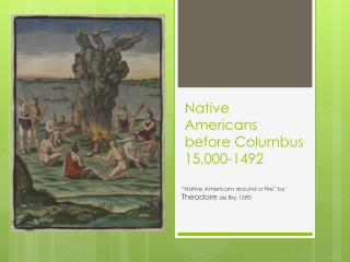 Native Americans before Columbus 15,000-1492