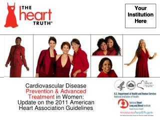 Cardiovascular Disease  Prevention & Advanced Treatment  in Women:       Update on the 2011 American Heart Association