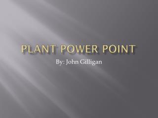 Plant Power  P oint
