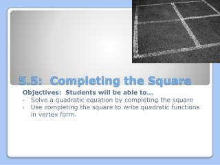 5.5:  Completing the Square