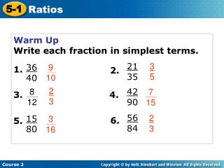 Warm Up Write each fraction in simplest terms. 1.