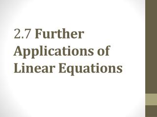 2.7  Further Applications of Linear Equations
