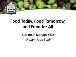 Food Today, Food Tomorrow, and Food for All
