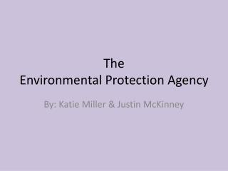 The Environmental Protection Agency