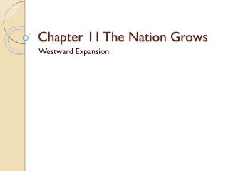 Chapter 11 The Nation Grows