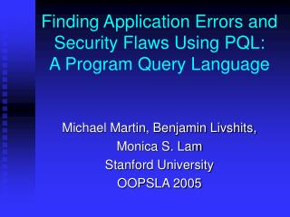 finding application errors and security flaws using pql:  a program query language