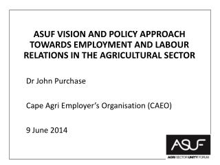 ASUF VISION  AND POLICY APPROACH TOWARDS EMPLOYMENT AND LABOUR RELATIONS IN THE  AGRICULTURAL SECTOR